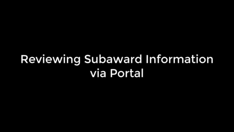 Thumbnail for entry Reviewing Subaward Information via Portal