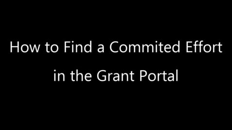 Thumbnail for entry How to Find Committed Effort in the Grants Portal