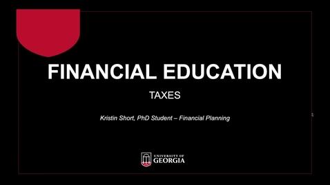 Thumbnail for entry Taxes Webinar (Spring 2019) - UGA Graduate Financial Education Program