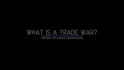 Thumbnail for entry What is a Trade War?