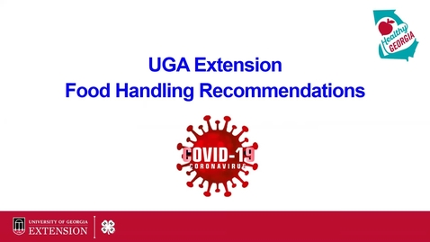 Thumbnail for entry UGA Extension Food Handling Recommendations