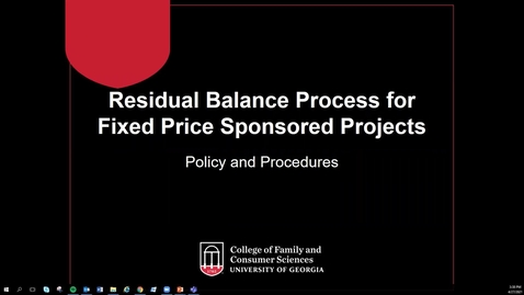 Thumbnail for entry Research: Residual Balance Process for Fixed Price Sponsored Projects