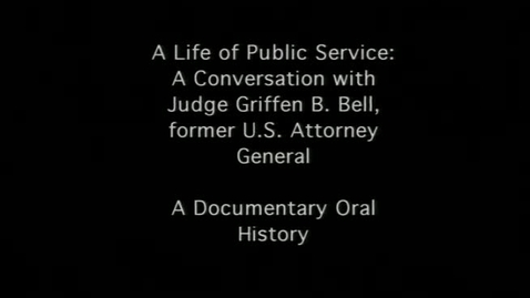 Thumbnail for entry Judge Griffin B. Bell interviewed by Bill Shipp