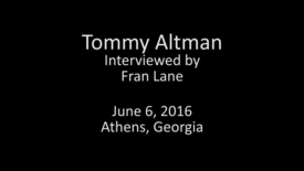 Thumbnail for entry Tommy Altman, Goin' Back: Remembering UGA Oral History Collection