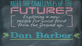 Thumbnail for entry Dan Barber Lecture- What Kind of Menu will Meet the Challenges of the Future?