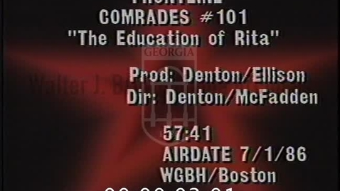 Thumbnail for entry Frontline. [1986-07-07], Comrades. [No. 101], The Education of Rita | Part 1 of 3 | 86151dct-1-arch