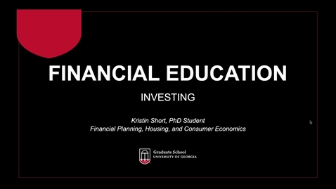 Thumbnail for entry Investing Webinar (Spring 2019) - UGA Graduate Financial Education Program