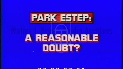 Thumbnail for entry Park Estep: A Reasonable Doubt | 1 of 1 | 85135dct