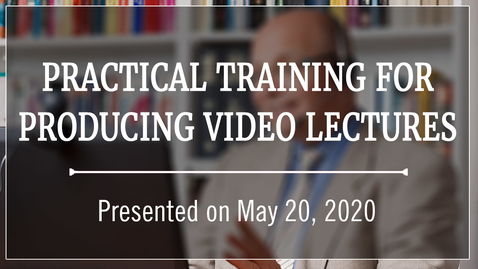 Thumbnail for entry Practical Training for Producing Video Lectures