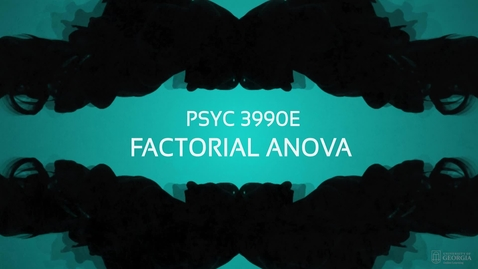 Thumbnail for entry Lecture: Factorial ANOVA