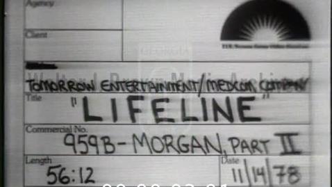 Thumbnail for entry Lifeline. [1978-09-07], William Morgan, M.D. | 2 of 2 | 78006ent-2
