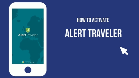 Thumbnail for entry AlertTraveler Activation