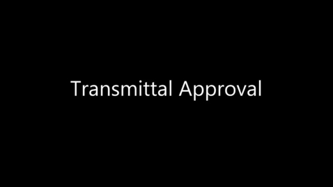 Thumbnail for entry Transmittal Approval
