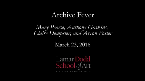 Thumbnail for entry Archive Fever: March 2016