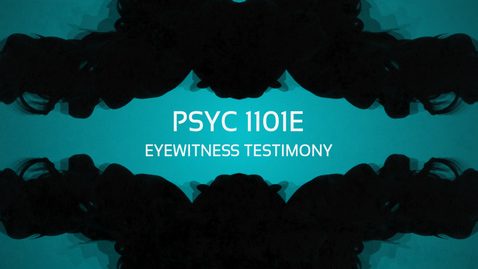 Thumbnail for entry Eyewitness Testimony