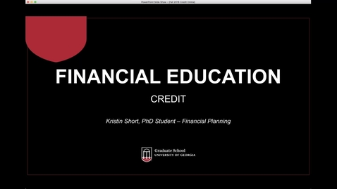 Thumbnail for entry Credit Webinar (Spring 2019) - UGA Graduate Financial Education Program