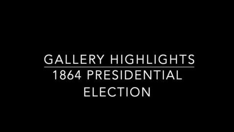 Thumbnail for entry Gallery Highlights: SOT 1864 Election