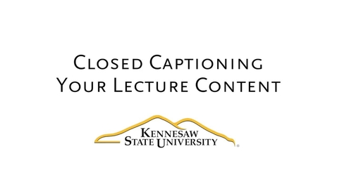 Thumbnail for entry Closed Captioning Your Lecture Content