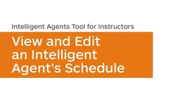 Thumbnail for entry Intelligent Agents - View and Edit the Schedule of an Intelligent Agent