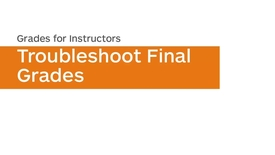 Thumbnail for entry Grades - Troubleshoot Final Grades - Instructor