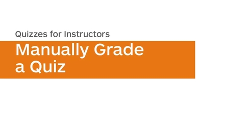 Thumbnail for entry Quizzes - Manually Grade a Quiz