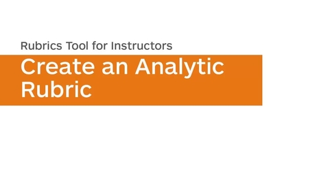 Thumbnail for entry Rubrics - Create an Analytic Rubric - Instructor