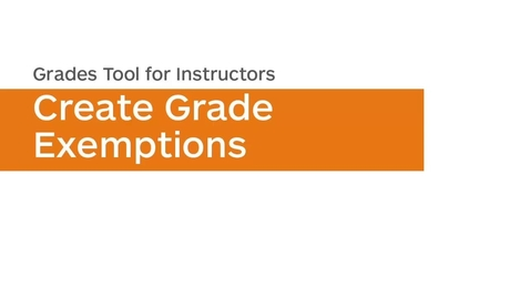 Thumbnail for entry Grades - Create Grade Exemptions - Instructor