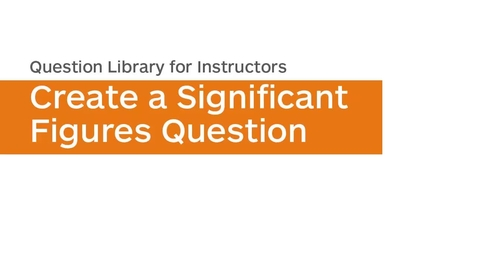 Thumbnail for entry Question Library - Create Significant Figures Questions
