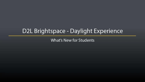 Thumbnail for entry D2L Brightspace - Daylight Experience for Students - What's New