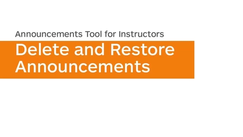 Thumbnail for entry Announcements - Delete and Restore Announcements