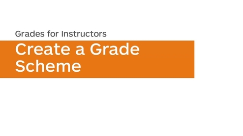 Thumbnail for entry Grades - Create a Grade Scheme - Instructor