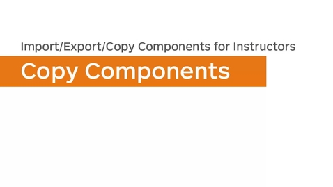 Thumbnail for entry Import/Export/Copy Components - Copy Components - Instructor