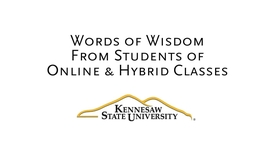 Thumbnail for entry KSU Student Words Of Wisdom For Online Students