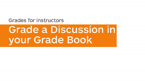 Thumbnail for entry Grades - Grade a Discussion in your GradeBook - Instructor