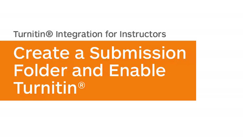 Thumbnail for entry TurnItIn Integration - Create a Submission Folder - Instructor