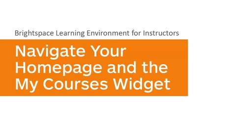 Thumbnail for entry Learning Environment - Navigate Your Homepage and My Courses