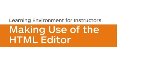 Thumbnail for entry D2L Brightspace - Making Use of the HTML Editor