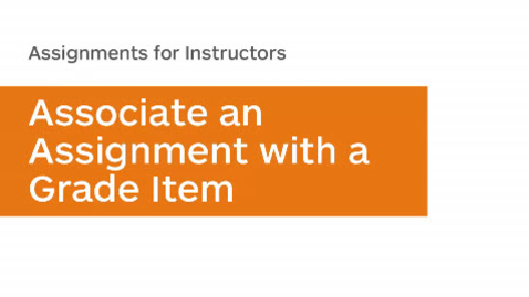 Thumbnail for entry Assignments - Associate an Assignment with a Grade Item