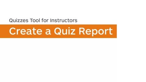 Thumbnail for entry Quizzes - Create a Quiz Report