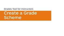 Thumbnail for entry Grades - Create a Grade Scheme - Instructor