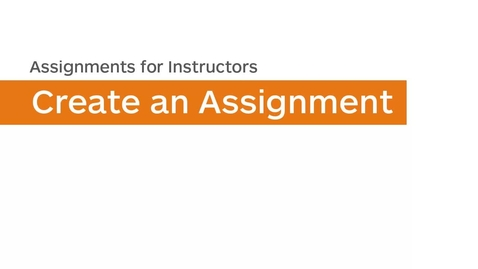 Thumbnail for entry Assignments - Create an Assignment - Instructor