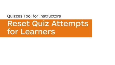 Thumbnail for entry Quizzes - Reset Quiz Attempts
