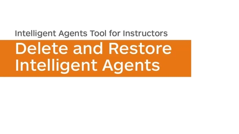 Thumbnail for entry Intelligent Agents - Delete and Restore Intelligent Agents