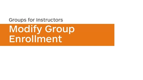 Thumbnail for entry Groups - Modify Group Enrollment - Instructor
