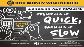 "Thumbnail for entry KSU Money Wise Series - ""Spending is Quick, Earning is Slow"""
