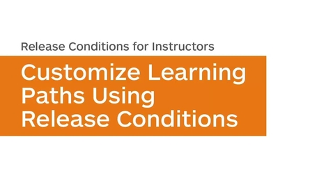 Thumbnail for entry Release Conditions - Customize Learning Paths Using Release Conditions