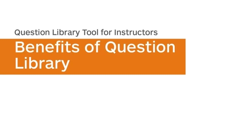 Thumbnail for entry Question Library - Benefits of Question Library