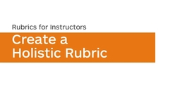 Thumbnail for entry Rubrics - Create a Holistic Rubric - Instructor