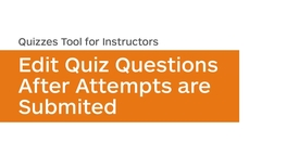 Thumbnail for entry Quizzes - Edit a Quiz Question During its Availability