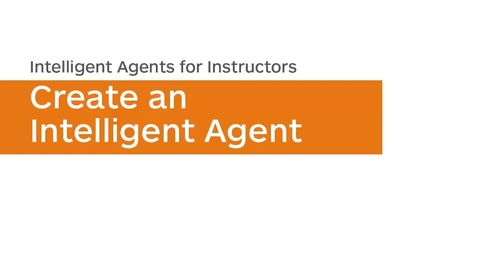 Thumbnail for entry Intelligent Agents - Create an Intelligent Agent - Instructor